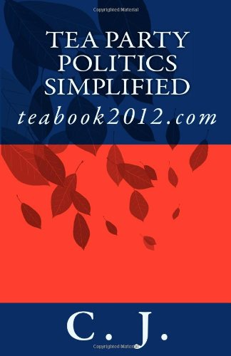 Tea Party Politics Simplified: Teabook2012.Com