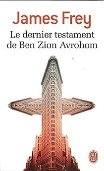 Le dernier testament de Ben Zion Avrohom par James Frey