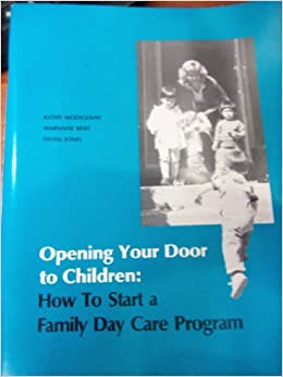 Opening Your Door to Children: How to Start a Family Day ...