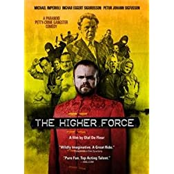 HIGHER FORCE, THE