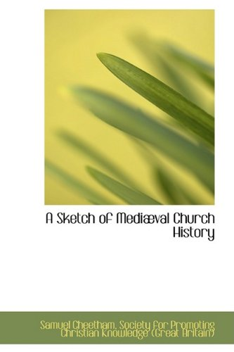 A Sketch of Mediæval Church History