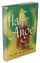 Half-Angel by L. M. McQuarrie