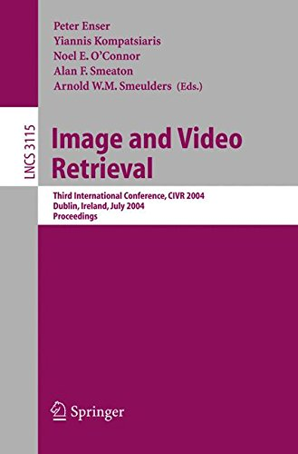 Image and Video Retrieval: Third International Conference, CIVR 2004, Dublin, Ireland, July 21-23, 2004, Proceedings (Lecture Notes in Computer Science) (Tapa Blanda)
