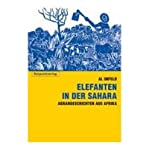 img - for Elefanten in der Sahara: Agrar-Geschichten aus Afrika (Paperback)(German) - Common book / textbook / text book