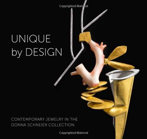 Unique by Design: Contemporary Jewelry in the Donna Schneier Collection (Metropolitan Museum of Art)