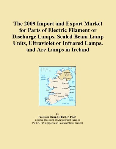 The 2009 Import And Export Market For Parts Of Electric Filament Or Discharge Lamps, Sealed Beam Lamp Units, Ultraviolet Or Infrared Lamps, And Arc Lamps In Ireland
