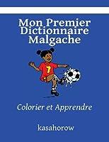 Mon Premier Dictionnaire Malgache: Colorier et Apprendre