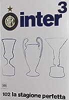 Inter³. 102 la stagione perfetta