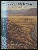 img - for A Society to match the scenery: Personal visions of the future of the American West book / textbook / text book