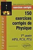 echange, troc Jannaud - 150 Exercices Corriges De Physique 1Ere Annee Mpsi Pcsi Ptsi
