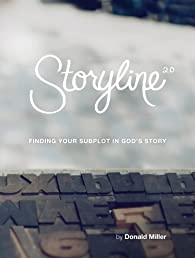 Storyline: Finding Your Subplot in God's Story