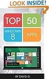 Top 50 Windows 8 Apps: Unleash the Power of Windows 8!
