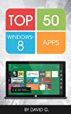 img - for Top 50 Windows 8 Apps: Unleash the Power of Windows 8! book / textbook / text book