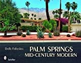img - for Dolly Faibyshev: Palm Springs Mid-Century Modern (Hardcover); 2010 Edition book / textbook / text book