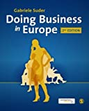 img - for Doing Business in Europe by Suder, Gabriele [SAGE Publications Ltd,2012] [Paperback] Second (2nd) edition book / textbook / text book