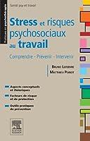 Stress et risques psychosociaux au travail: Comprendre - Pr�venir - Intervenir