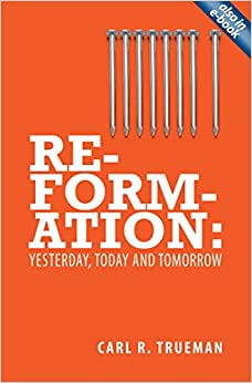 Reformation yesterday today and tomorrow paperback january 1