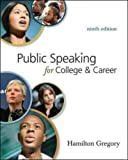 Public Speaking for College and Career. by Hamilton Gregory