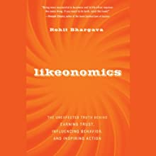 Likeonomics: The Unexpected Truth Behind Earning Trust, Influencing Behavior, and Inspiring Action (       UNABRIDGED) by Rohit Bhargava Narrated by Christine Marshall