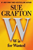 W is for Wasted (Kinsey Millhone Mystery)