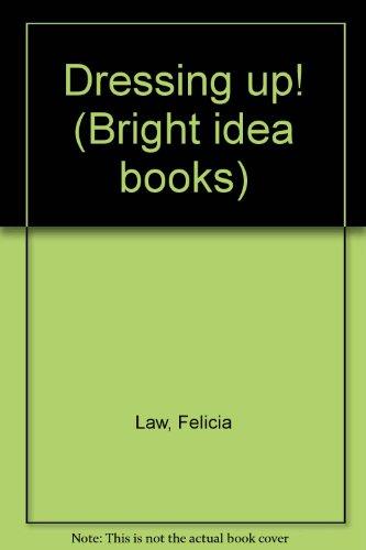 Dressing up! (Bright idea books) (Dressing Up Ideas)