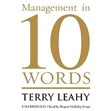 Management in 10 Words | Livre audio Auteur(s) : Terry Leahy Narrateur(s) : Rupert Holliday Evans