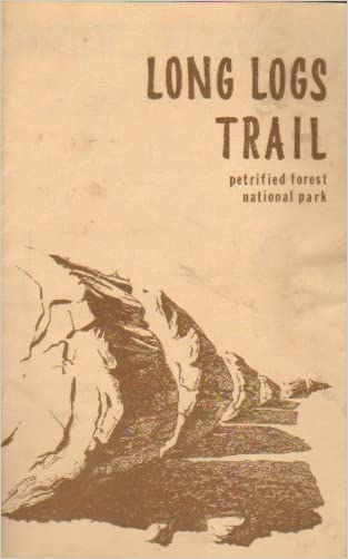 Long Logs Trail - Petrified Forest National Park written by Petrified Forest Museum Association