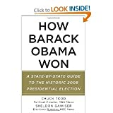 img - for How Barack Obama Won: A State-by-State Guide to the Historic 2008 Presidential Election (Vintage) [Paperback] (Jan. 6, 2009) by Chuck Todd and Sheldon Gawiser book / textbook / text book