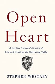 Book Cover: Open Heart: A Cardiac Surgeon's Stories of Life and Death on the Operating Table