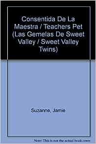 Consentida De La Maestra / Teachers Pet (Las Gemelas De Sweet Valley / Sweet Valley Twins