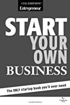 Start Your Own Business, Fifth Edition (Start Your Own Business: The Only Start-Up Book You'll Ever Need)