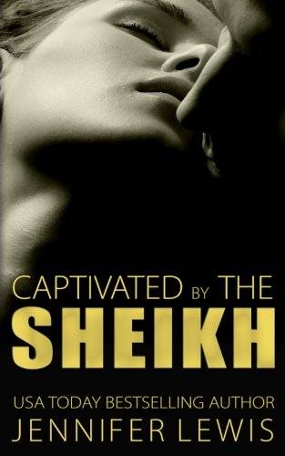 Amahd: Captivated by the Sheikh (Desert Kings Book 4)