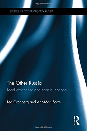 The Other Russia: Local experience and societal change (Studies in Contemporary Russia)