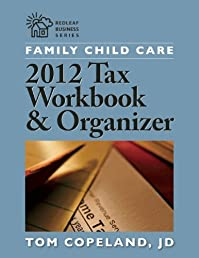 Family Child Care 2012 Tax Workbook and Organizer (Redleaf Business Series)