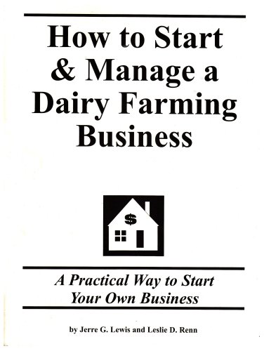 How to Start & Manage a Dairy Farming Business: Step by Step Guide to Starting Your Own Business