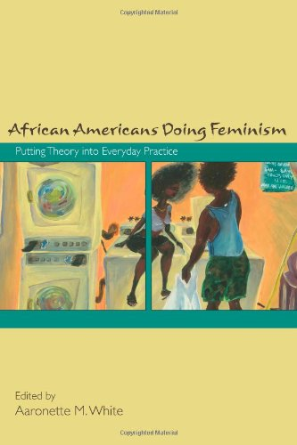 African Americans Doing Feminism: Putting Theory Into Everyday Practice front-710144