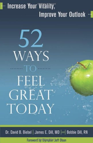 52 Ways to Feel Great Today--Increase Your Vitality, Improve Your Outlook