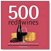 500 Red Wines: The Only Red Wine Compendium You'll Ever Need (500 Cooking (Sellers))
