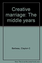 Creative marriage: The middle years