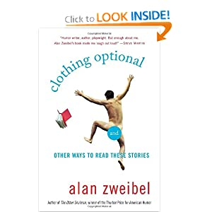 Clothing Optional: And Other Ways to Read These Stories Alan Zweibel