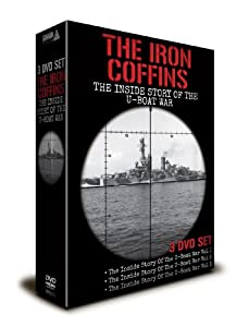 The Iron Coffins - The Inside Story Of The U-Boat [3 DVD BOX SET]