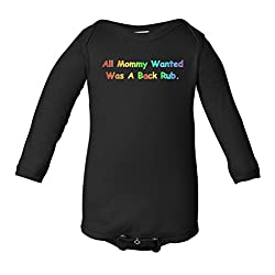All Mommy Wanted Was A Back Rub Infant Long Sleeve Bodysuit