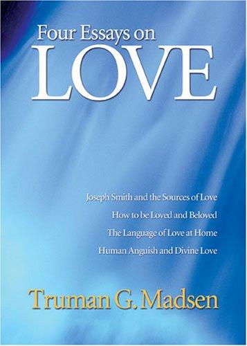 Four Essays on Love, TRUMAN G. MADSEN