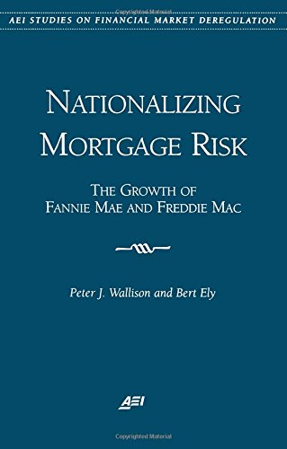 nationalizing-mortgage-risk-the-growth-of-fannie-mae-and-freddie-mac