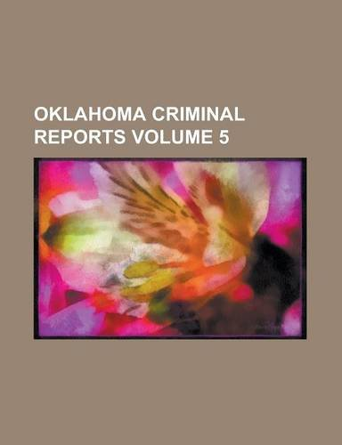 Oklahoma criminal reports Volume 5