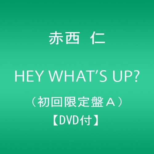 赤西仁 HEY_WHAT'S_UP