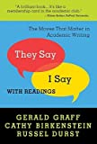 """They Say / I Say"": The Moves That Matter in Academic Writing with Readings   [THEY SAY / I SAY REV/E] [Paperback]"