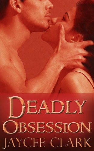 Deadly Obsession (Kinncaid Brothers) by Jaycee Clark