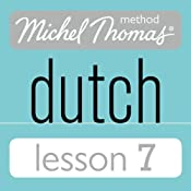 Michel Thomas Beginner Dutch, Lesson 7 | [Cobie Adkins-de Jong, Els Van Geyte]