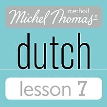 Michel Thomas Beginner Dutch, Lesson 7 Audiobook by Cobie Adkins-de Jong, Els Van Geyte Narrated by Cobie Adkins-de Jong, Els Van Geyte